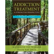 Addiction Treatment by van Wormer, Katherine; Davis, Diane Rae, 9781305943308
