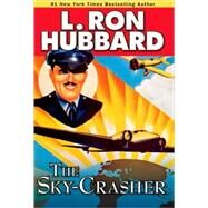 The Sky-crasher by Hubbard, L. Ron, 9781592123308