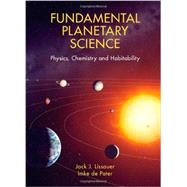 Fundamental Planetary Science: Physics, Chemistry and Habitability by Jack J. Lissauer , Imke de Pater, 9780521853309