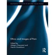 Ethics and Images of Pain by Gr°nstad; Asbj°rn, 9781138243309
