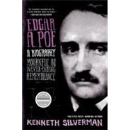 Edgar A. Poe : A Biography - Mournful and Never-Ending Remembrance by Silverman, Kenneth, 9780060923310
