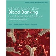 Clinical Laboratory Blood Banking and Transfusion Medicine Practices by Johns, Gretchen; Zundel, William; Gockel-Blessing, Elizabeth; Denesiuk, Lisa, 9780130833310