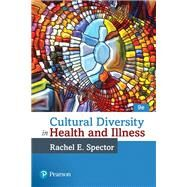 Cultural Diversity in Health and Illness by Spector, Rachel E., 9780134413310