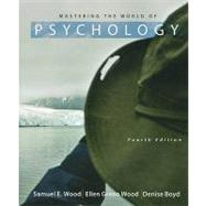 Mastering the World of Psychology by Wood, Samuel E.; Wood, Ellen Green; Boyd, Denise G., 9780205003310