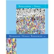 Managing Human Resources by Bohlander, George W.; Snell, Scott A., 9780324593310