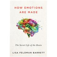 How Emotions Are Made by Barrett, Lisa Feldman, Ph.d., 9780544133310