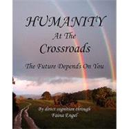 Humanity at the Crossroads, the Future Depends on You by ENGEL FAINA, 9780979083310