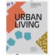 Urban Living: Strategies for the Future by Ring, Kristien, 9783868593310
