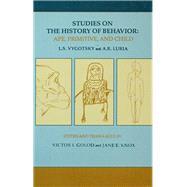Studies on the History of Behavior: Ape, Primitive, and Child by Vygotsky,L.S.;Golod,Victor I., 9781138983311