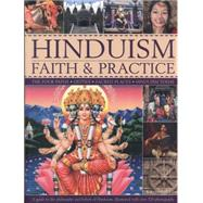 Hinduism Faith & Practice: The Four Paths, Deities, Sacred Places, Hinduism Today
