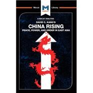 China Rising: Peace, Power and Order in East Asia 9781912303311N