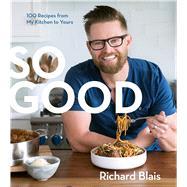 So Good by Blais, Richard, 9780544663312