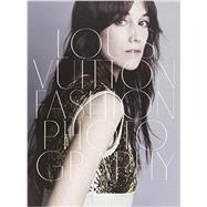 Louis Vuitton Fashion Photography by Mallard, Michel; Cotton, Charlotte; Harrison, Martin, 9780847843312