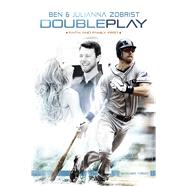 Double Play by Zobrist, Ben; Zobrist, Julianna; Yorkey, Mike, 9781433683312
