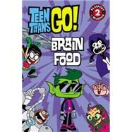Teen Titans Go!: Brain Food by Fox, Jennifer, 9780316333313