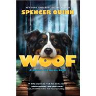 Woof by Quinn, Spencer, 9780545643313