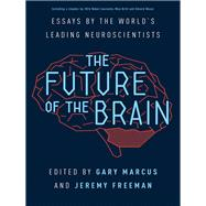 The Future of the Brain by Marcus, Gary; Freeman, Jeremy, 9780691173313