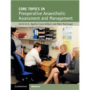 Core Topics in Pre-operative Anaesthetic Assessment and Management by Crerar-gilbert, A. Agatha; Macgregor, Mark, 9781107103313