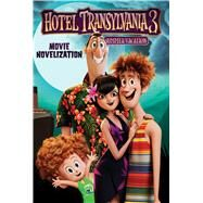 Hotel Transylvania 3 Movie Novelization by Deutsch, Stacia (ADP), 9781534413313