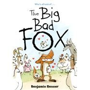 The Big Bad Fox by Renner, Benjamin, 9781626723313