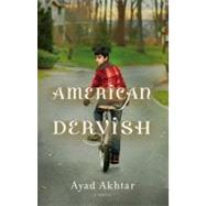 American Dervish by Akhtar, Ayad, 9780316183314