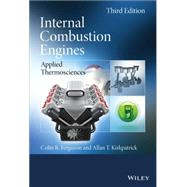 Internal Combustion Engines by Ferguson, Colin R.; Kirkpatrick, Allan T., 9781118533314