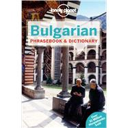 Lonely Planet Bulgarian Phrasebook & Dictionary by Lonely Planet Publications, 9781741793314