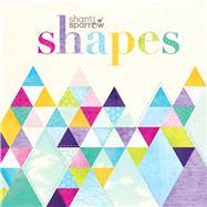 Shapes by Sparrow, Shanti, 9781760123314