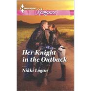 Her Knight in the Outback by Logan, Nikki, 9780373743315