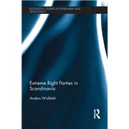 Extreme Right Parties in Scandinavia by Widfeldt; Anders, 9780415793315