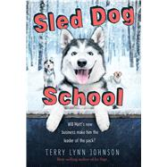 Sled Dog School by Johnson, Terry Lynn, 9780544873315