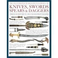 The Illustrated World Encyclopedia of Knives, Swords, Spears & Daggers by Withers, Harvey J. S.; Capwell, Tobias (CON), 9780754823315