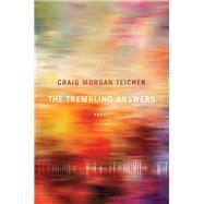 The Trembling Answers by Teicher, Craig Morgan, 9781942683315