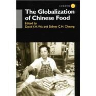 The Globalisation of Chinese Food by Cheung,Sidney, 9781138863316