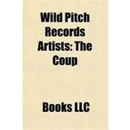 Wild Pitch Records Artists : The Coup by , 9781156203316