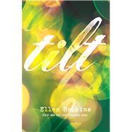 Tilt by Hopkins, Ellen, 9781416983316