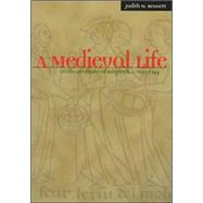 A Medieval Life: Cecilia Penifader of Brigstock, c. 1295-1344 by Bennett, Judith, 9780072903317