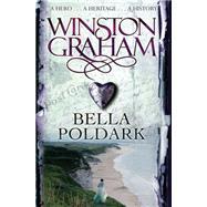 Bella Poldark by Graham, Winston, 9780330463317