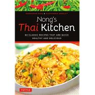 Nong's Thai Kitchen by Daks, Nongkran; Greeley, Alexandra, 9780804843317