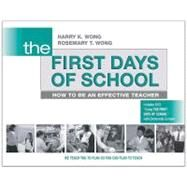 The First Days of School: How to Be an Effective Teacher by Wong, Harry K., 9780976423317