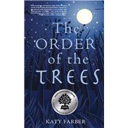 The Order of the Trees by Farber, Katy, 9780990973317