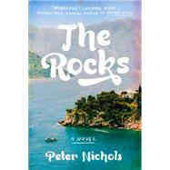 The Rocks A Novel by Nichols, Peter, 9781594633317
