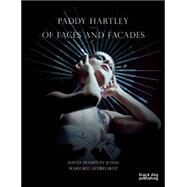 Paddy Hartley: Of Faces and Facades by Jones, David Houston; Gehrhardt, Marjorie, 9781910433317