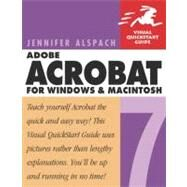 Adobe Acrobat 7 for Windows and Macintosh : Visual QuickStart Guide by Alspach, Jennifer, 9780321303318
