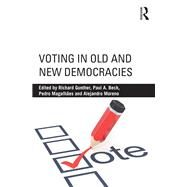 Voting in Old and New Democracies by Gunther; Richard, 9781138913318