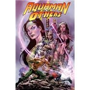 Aquaman and the Others Vol. 2: Alignment Earth (The New 52) by JURGENS, DANMEDINA, LAN, 9781401253318