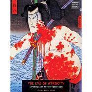 The Eye of Atrocity: Superviolent Art by Yoshitoshi by Yoshitoshi, Tsukioka, 9781840683318