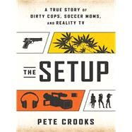 The Setup by Crooks, Pete, 9781940363318