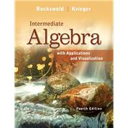 Intermediate Algebra with Applications & Visualization by Rockswold, Gary K.; Krieger, Terry A., 9780321773319