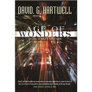 Age of Wonders Exploring the World of Science Fiction by Hartwell, David G., 9780765393319